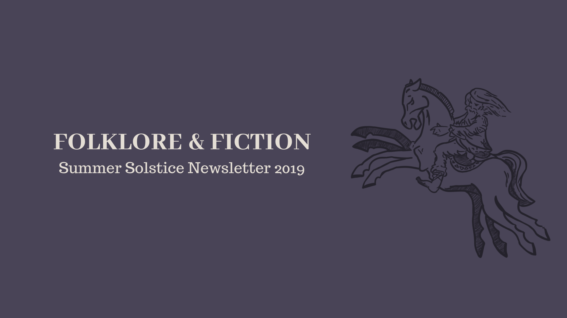 Folklore & Fiction Summer Solstice Newsletter