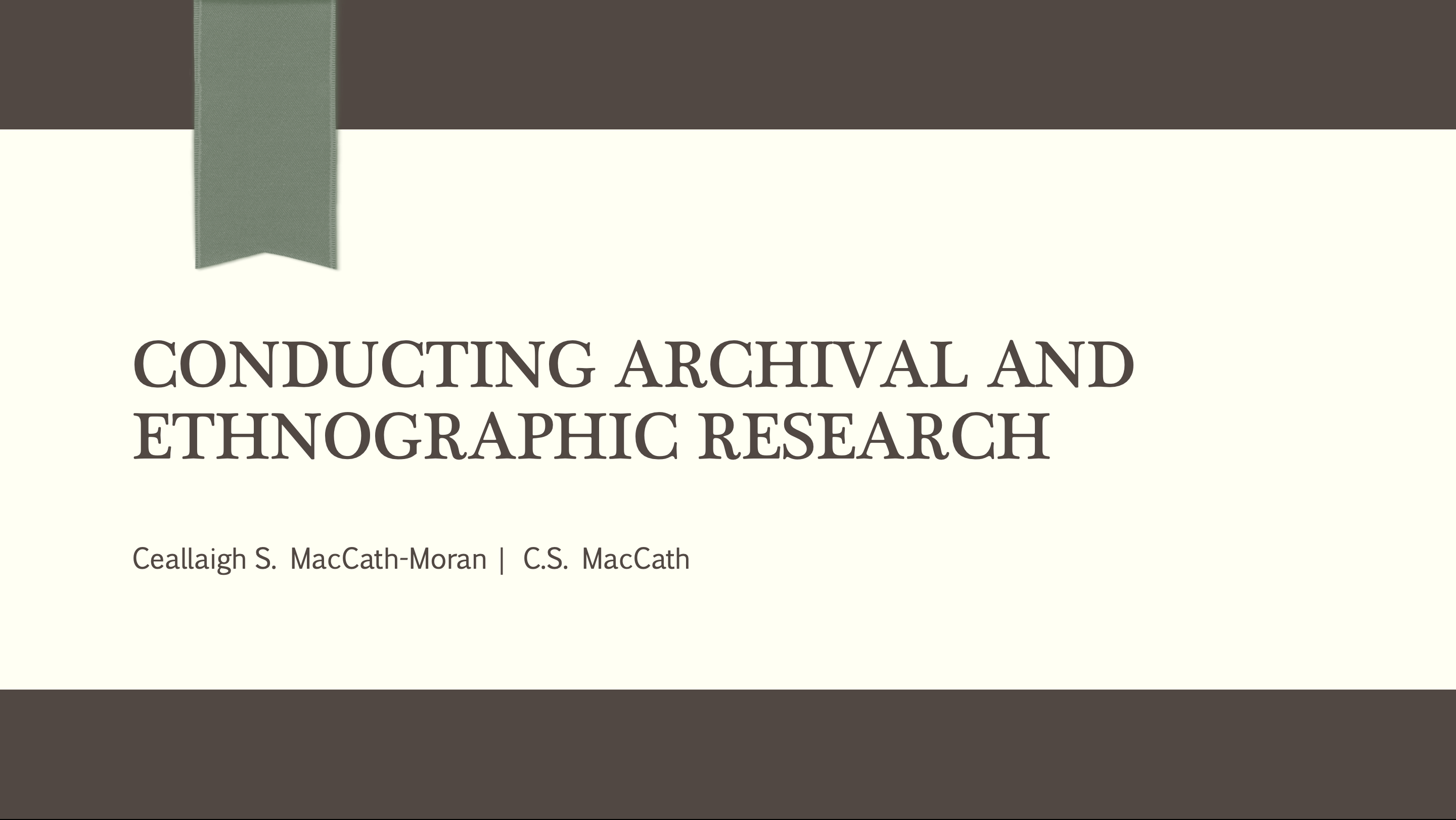 Conducting Archival and Ethnographic Research